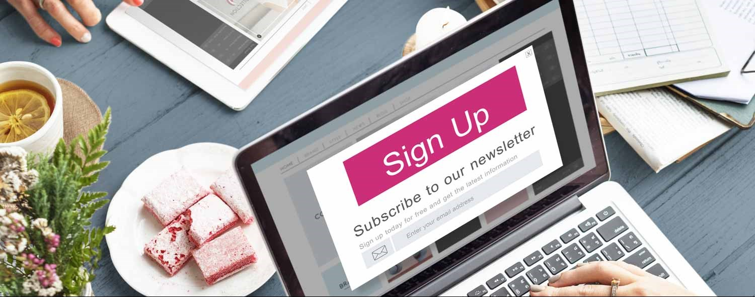 Sign up for our emails and be notified of our news, events and much more